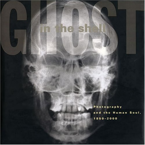 9780262194259: Ghost in the Shell: Photography and the Human Soul, 1850-2000
