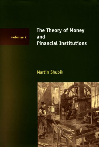 9780262194273: The Theory of Money and Financial Institutions: v. 1