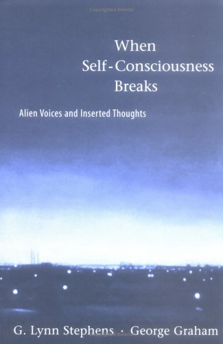 9780262194372: When Self-Consciousness Breaks: Alien Voices and Inserted Thoughts (Philosophical Psychopathology)