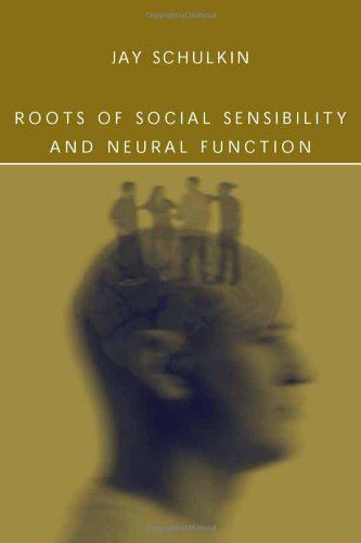 Roots of social sensibility and neural function.: Schulkin, Jay.