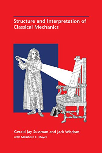 9780262194556: Structure and Interpretation of Classical Mechanics
