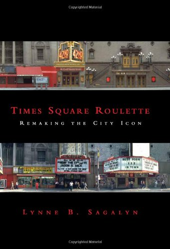 Times Square Roulette: Remaking the City Icon: Sagalyn, Lynne B.