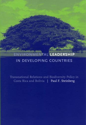 9780262194655: Environmental Leadership in Developing Countries: Transnational Relations and Biodiversity Policy in Costa Rica and Bolivia (American and Comparative Environmental Policy)