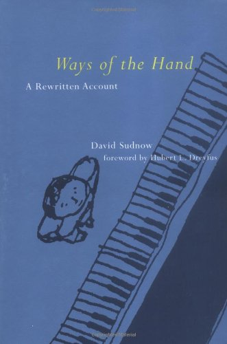 Ways of the Hand: Sudnow, David