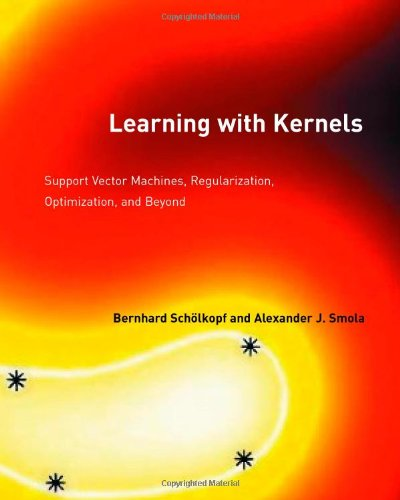 9780262194754: Learning with Kernels: Support Vector Machines, Regularization, Optimization, and Beyond (Adaptive Computation and Machine Learning series)