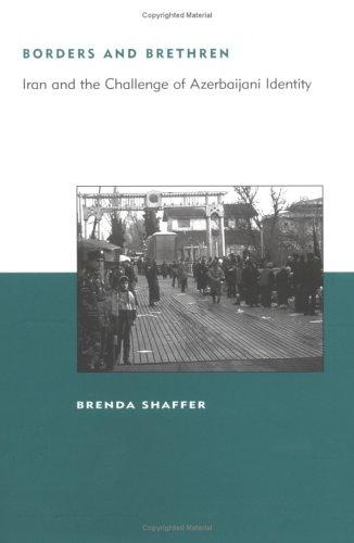 9780262194778: Borders and Brethren: Iran and the Challenge of Azerbaijani Identity (Belfer Center Studies in International Security)
