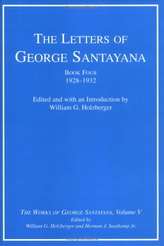 9780262194792: The Letters of George Santayana, Book 4: 1928-1932 (The Works of George Santayana, Vol. 5)