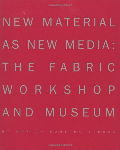 9780262194891: New Material as New Media: The Fabric Workshop and Museum