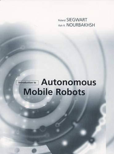 9780262195027: Introduction to Autonomous Mobile Robots (Intelligent Robotics and Autonomous Agents series)