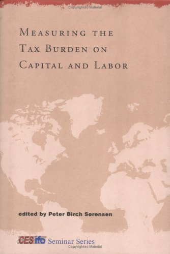 9780262195034: Measuring the Tax Burden on Capital and Labor (CESifo Seminar Series)