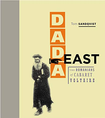 9780262195072: Dada East: The Romanians of Cabaret Voltaire (MIT Press)