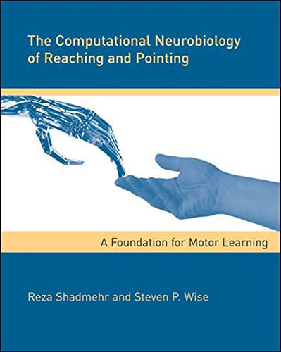 9780262195089: The Computational Neurobiology of Reaching and Pointing: A Foundation for Motor Learning (Computational Neuroscience Series)