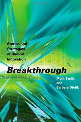 9780262195140: Breakthrough: Stories and Strategies of Radical Innovation (MIT Press)