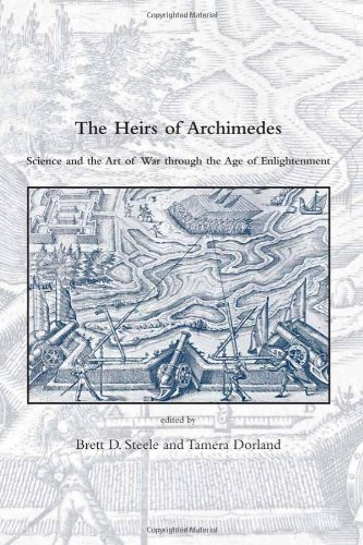 9780262195164: The Heirs of Archimedes: Science and the Art of War through the Age of Enlightenment (Dibner Institute Studies in the History of Science and Technology)
