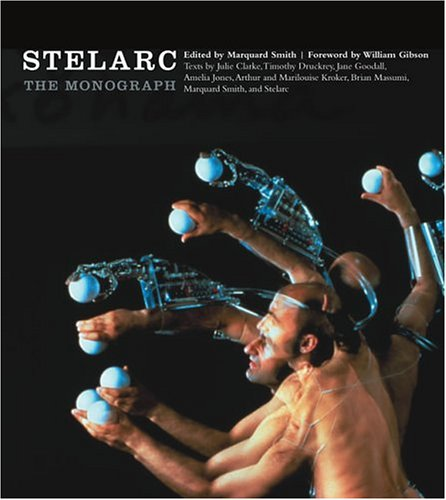 9780262195188: Stelarc: The Monograph (Electronic Culture: History, Theory and Practice)