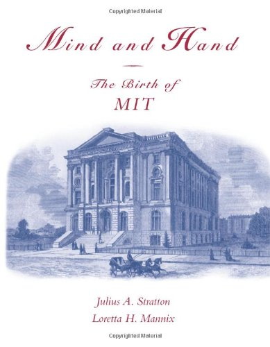 Mind and Hand: The Birth of MIT: Stratton, Julius A.;