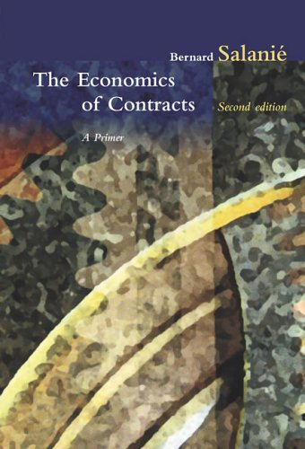 The Economics of Contracts: A Primer, 2nd Edition: Bernard Salanie