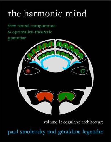 The harmonic mind : from neural computation to optimality-theoretic grammar.: Smolensky, Paul & ...