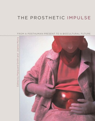 9780262195300: The Prosthetic Impulse: From a Posthuman Present to a Biocultural Future