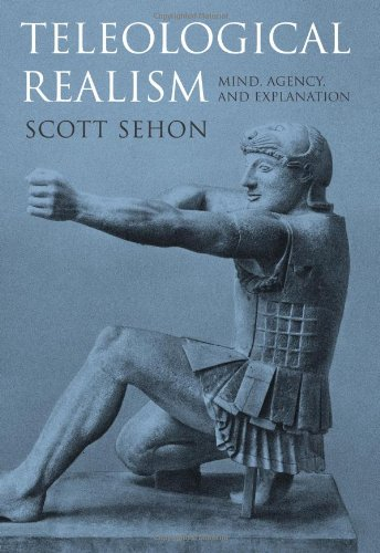 Teleological Realism : Mind, Agency, and Explanation: Sehon, Scott