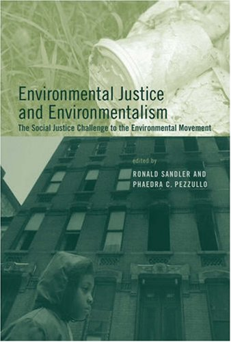 9780262195522: Environmental Justice and Environmentalism: The Social Justice Challenge to the Environmental Movement (Urban and Industrial Environments)