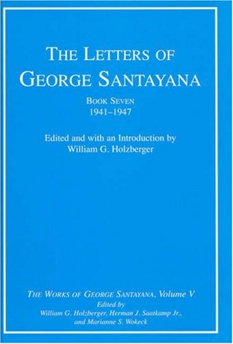 9780262195560: The Letters of George Santayana, Book Seven, 1941–1947: The Works of George Santayana, Volume V (Volume 5)