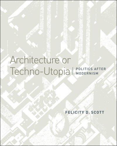 9780262195621: Architecture or Techno-Utopia: Politics after Modernism