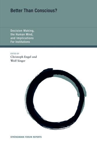 9780262195805: Better Than Conscious?: DECISION MAKING, the HUMAN MIND, and IMPLICATIONS FOR INSTITUTIONS (Strüngmann Forum Reports)