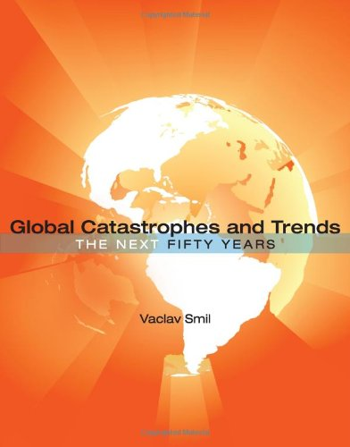 9780262195867: Global Catastrophes and Trends: The Next Fifty Years