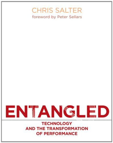 9780262195881: Entangled: Technology and the Transformation of Performance