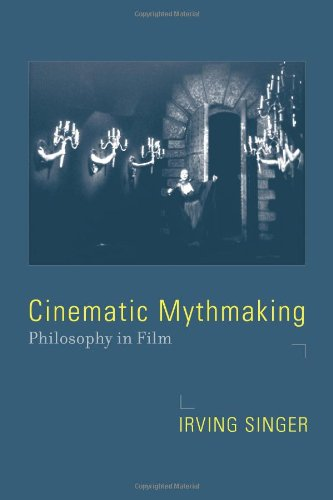 9780262195898: Cinematic Mythmaking: Philosophy in Film (Irving Singer Library)