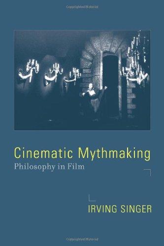 9780262195898: Cinematic Mythmaking: Philosophy in Film (The Irving Singer Library)