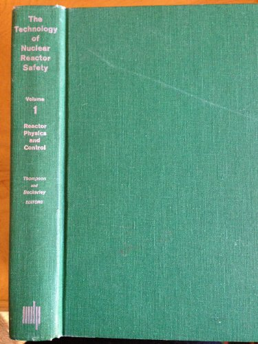 9780262200011: The Technology of Nuclear Reactor Safety - Vol. 1: Reactor Physics and Control