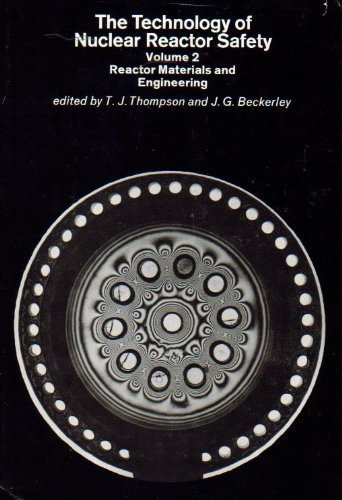 The Technology of Nuclear Reactor Safety, Vol. 2: Reactor Materials and Engineering