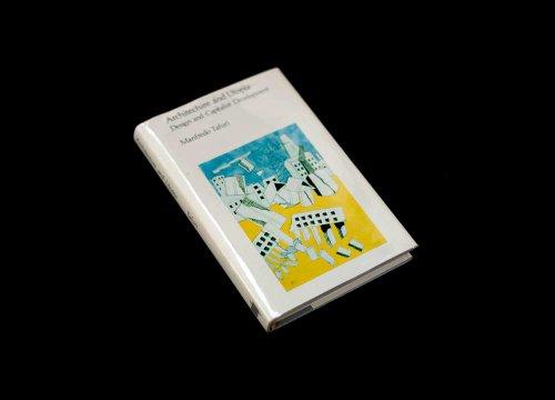 Architecture and Utopia: Design and Capitalist Development: Tafuri, Manfredo
