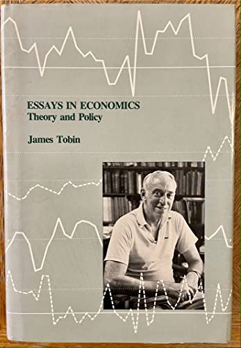 Essays in Economics - Vol. 3: Theory and Policy (Papers of James Tobin/Tobin, James, Vol 3): ...