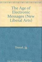 9780262200745: The Age of Electronic Messages (New Liberal Arts)