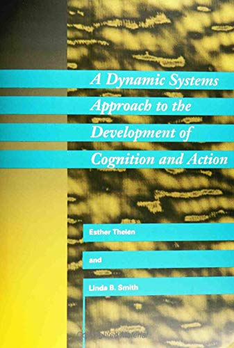 9780262200950: A Dynamic Systems Approach to the Development of Cognition and Action (Mit Press/Bradford Book Series in Cognitive Psychology)