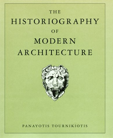 9780262201179: The Historiography of Modern Architecture