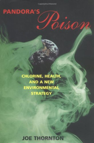 9780262201247: Pandora's Poison: Chlorine, Health, and a New Environmental Strategy