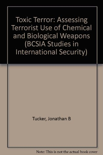 9780262201285: Toxic Terror: Assessing Terrorist Use of Chemical and Biological Weapons (Bcsia Studies in International Security)