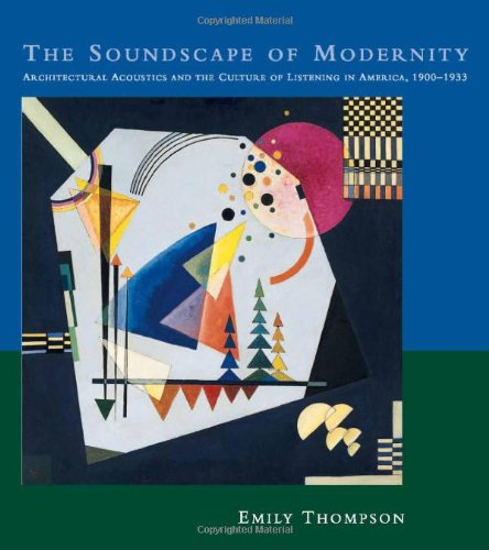 9780262201384: The Soundscape of Modernity: Architectural Acoustics and the Culture of Listening in America, 1900-1933