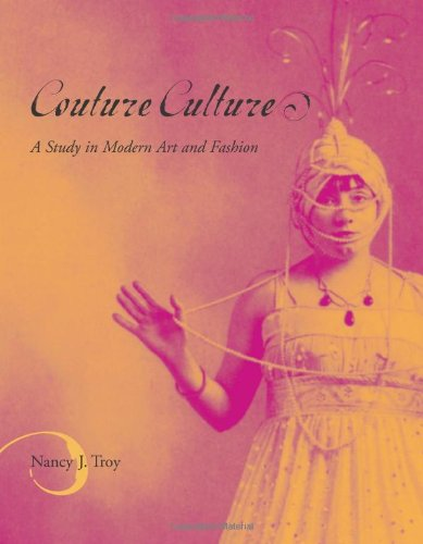 Couture Culture: A Study in Modern Art and Fashion: Troy, Nancy J.