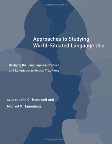 9780262201490: Approaches to Studying World-Situated Language Use: Bridging the Language-as-Product and Language-as-Action Traditions (Learning, Development, and Conceptual Change)
