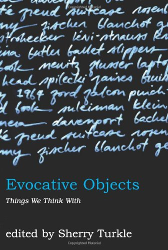 9780262201681: Evocative Objects: Things We Think With