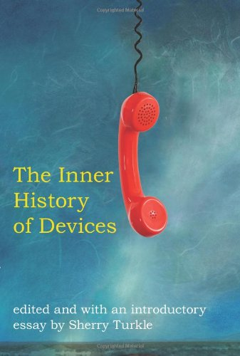 9780262201766: The Inner History of Devices