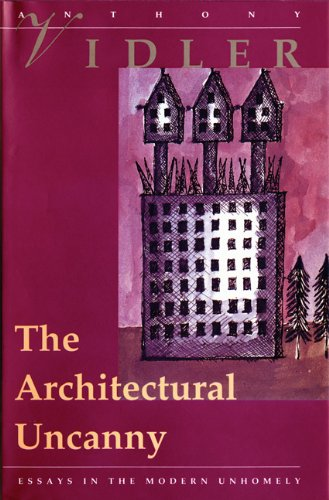 9780262220446: The Architectural Uncanny: Essays in the Modern Unhomely