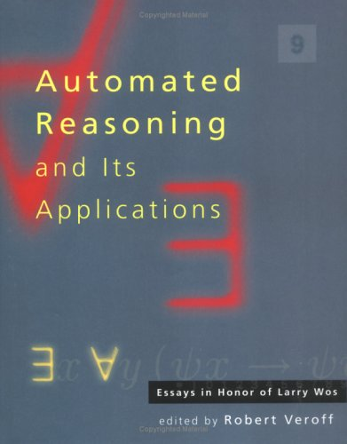 Automated Reasoning and Its Applications: Essays in Honor of Larry Wos.: Veroff, Robert (ed.)