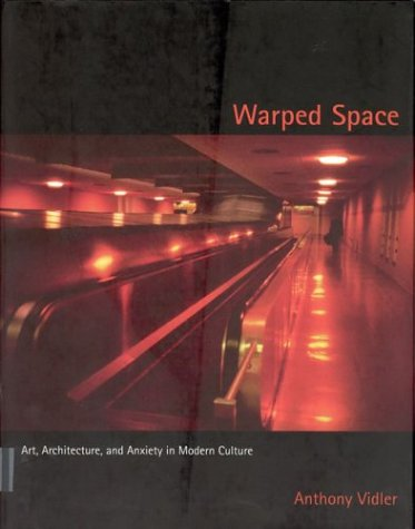 9780262220613: Warped Space: Art, Architecture, and Anxiety in Modern Culture