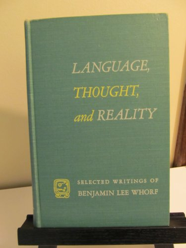 9780262230032: Language, Thought and Reality: Selected Writings of Benjamin Lee Whorf